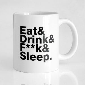 Taza Eat, drink, f*ck and sleep - Pequeños Placeres