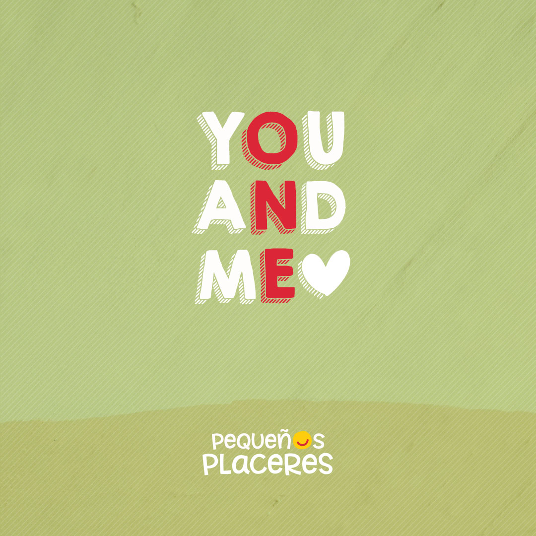 You and me. One - Pequeños Placeres