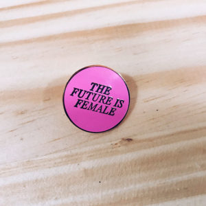 Pin Feminista The future is female - Pequeños Placeres