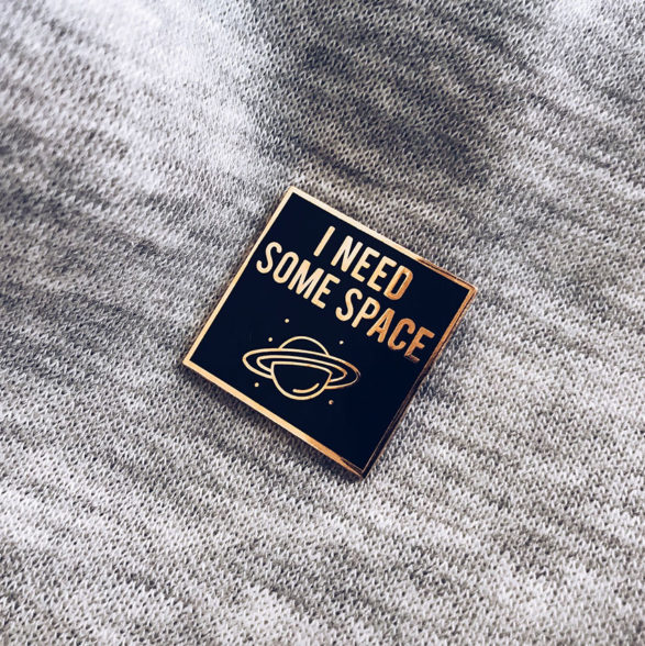 Pin I need some space - Pequeños Placeres